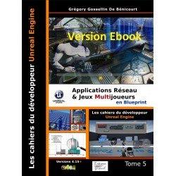 Les cahiers d'Unreal Engine T5: Applications Réseau & Jeux Multijoueur