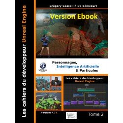 Les cahiers d'Unreal Engine T2: Personnages, Intelligence Artificielle et Particules (ebook)