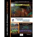 Les cahiers d'Unreal Engine T2: Personnages, Intelligence Artificielle et Particules (ebook)